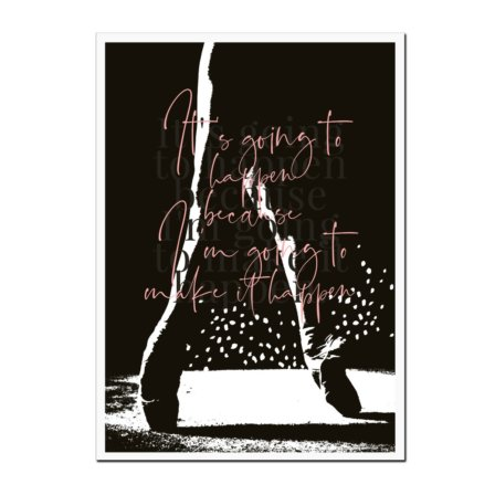 Its going to happen Leaders in Heels print