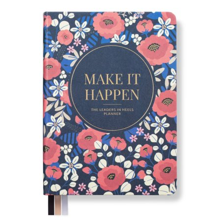 Leaders in Heels Planner – Make It Happen – Vintage Floral