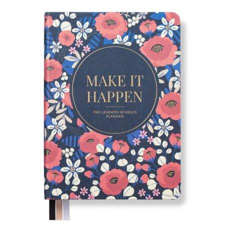 Leaders in Heels Planner – Make It Happen – Vintage Floral
