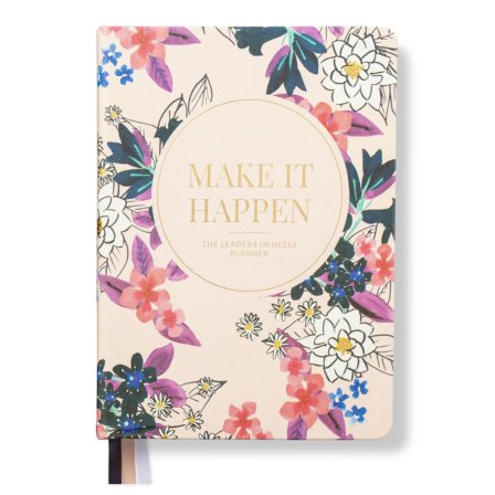 Leaders in Heels Planner – Make It Happen – Light Floral